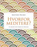 Hvorfor meditere? af Matthieu Ricard