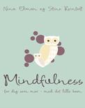 Mindfulness for dig som mor - med det lille barn - Nina Ekman & Stine Reintoft