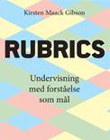 Rubrics. Undervisning med forståelse som mål
