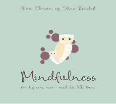 Mindfulness for dig som mor af Nina Ekman & Stine Reintoft