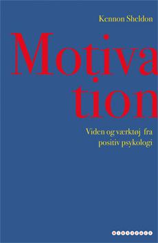 Motivation – Viden og værktøj fra positiv psykologi af Kennon Sheldon