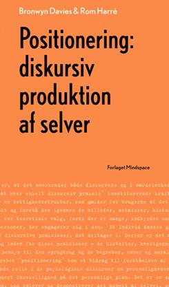 Positionering: Diskursiv produktion af selver - Bronwyn Davies og Rom Harrés
