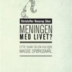Meningen med livet af Christoffer Boserup Skov
