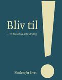 Bliv til! af Christoffer Boserup Skov - Skolen for livet