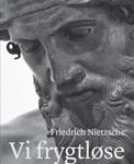 Friedrich-Wilhelm-Nietzsche-Vi-frygtloese
