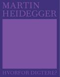Hvorfor digtere? Af Martin Heidegger