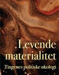 Levende materialitet. Tingenes politiske økologi
